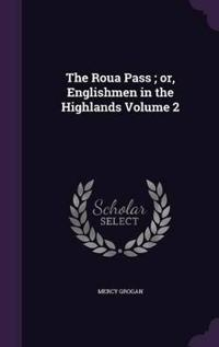 The Roua Pass; Or, Englishmen in the Highlands Volume 2