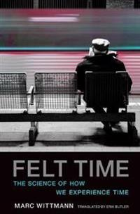 Felt time - the science of how we experience time