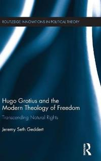 Hugo Grotius and the Modern Theology of Freedom