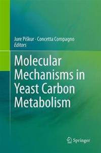 Molecular Mechanisms in Yeast Carbon Metabolism
