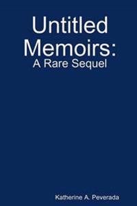 Untitled Memoirs: A Rare Sequel