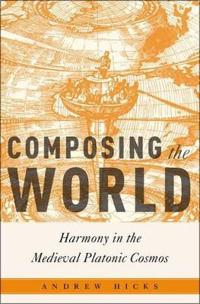 Composing the world - harmony in the medieval platonic cosmos