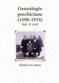 Genealogie Peschiciane (1590-1915). Vol. I: A-F