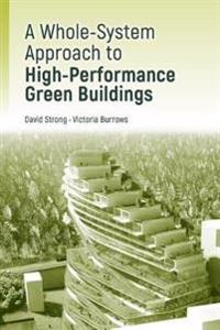 High-Performance Green Building Design:: A Practical Whole-System Approach
