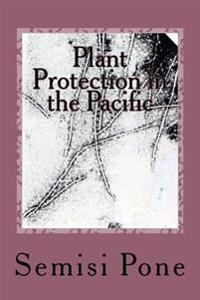Plant Protection in the Pacific: Second Edition