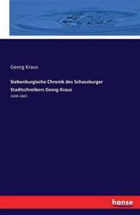 Siebenburgische Chronik Des Schassburger Stadtschreibers Georg Kraus