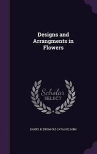 Designs and Arrangments in Flowers