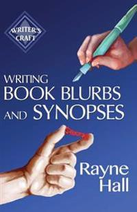 Writing Book Blurbs and Synopses: Professional Techniques for Fiction Authors