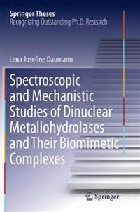 Spectroscopic and Mechanistic Studies of Dinuclear Metallohydrolases and Their Biomimetic Complexes