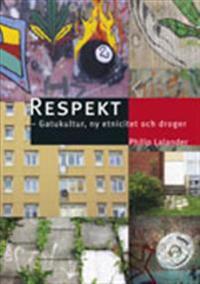 Respekt - Gatukultur, ny etnicitet och droger