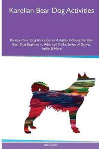 Karelian Bear Dog Activities Karelian Bear Dog Tricks, Games & Agility. Includes