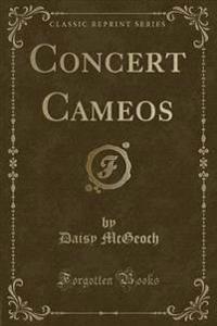 Concert Cameos (Classic Reprint)