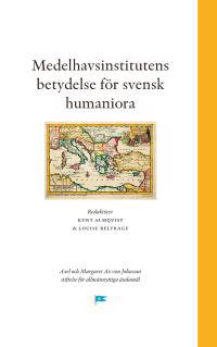 Medelhavsinstitutens betydelse för svensk humaniora