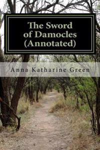 The Sword of Damocles (Annotated): A Story of New York Life