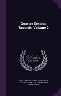 Quarter Session Records, Volume 2