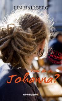 Vem är du Johanna?