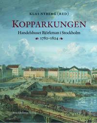 Kopparkungen : handelshuset Björkman i Stockholm 1782-1824