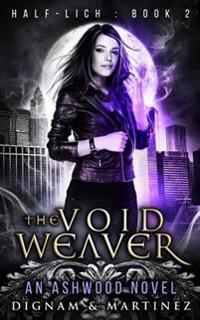 The Void Weaver: An Ashwood Urban Fantasy Novel