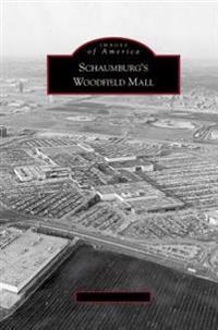 Schaumburg's Woodfield Mall - William J Holderfield - böcker