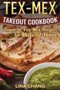 Tex-Mex Takeout Cookbook: Favorite Tex-Mex Recipes to Make at Home (Texas Mexican Cookbook)