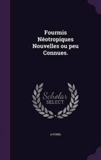 Fourmis Neotropiques Nouvelles Ou Peu Connues.