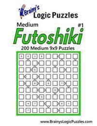 Brainy's Logic Puzzles Medium Futoshiki #1: 200 Medium 9x9 Puzzles