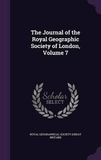 The Journal of the Royal Geographic Society of London, Volume 7