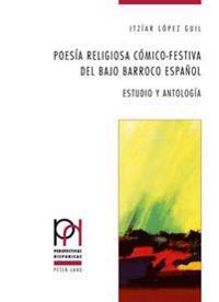 Poesia Religiosa Comico-Festiva del Bajo Barroco Espanol: Estudio y Antologia