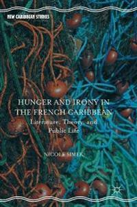 Hunger and Irony in the French Caribbean