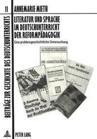 Literatur Und Sprache Im Deutschunterricht Der Reformpaedagogik: Eine Problemgeschichtliche Untersuchung