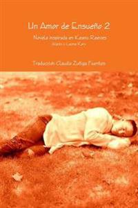 Un Amor De Ensueno 2 Novela Inspirada En Keanu Reeves