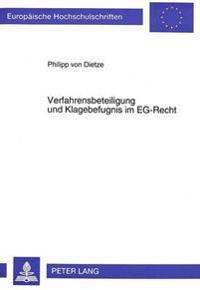 Verfahrensbeteiligung Und Klagebefugnis Im Eg-Recht: Zur Dogmatik Der Klagebefugnis Verfahrensbeteiligter Dritter Im Kartell-, Beihilfenaufsichts-, Fu