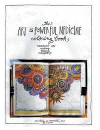 The Art Is Powerful Medicine Coloring Book