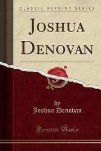 Joshua Denovan (Classic Reprint)