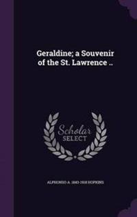 Geraldine; A Souvenir of the St. Lawrence ..