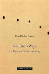 No One`s Ways - An Essay on Infinite Naming