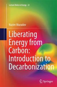 Liberating Energy from Carbon: Introduction to Decarbonization