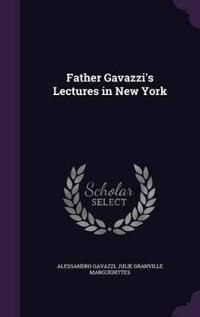 Father Gavazzi's Lectures in New York