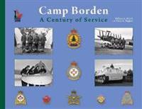 Camp Borden: A Century of Service