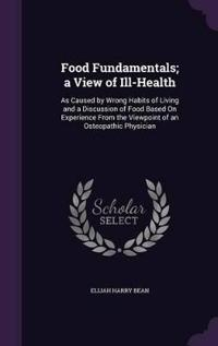 Food Fundamentals; A View of Ill-Health