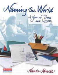 Naming the World: A Year of Poems and Lessons