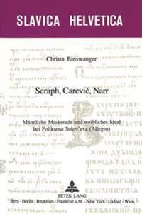 Seraph, Carevič, Narr: Maennliche Maskerade Und Weibliches Ideal Bei Poliksena Solov'eva (Allegro)