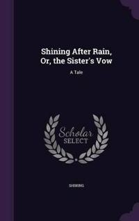 Shining After Rain, Or, the Sister's Vow