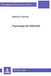 Psychologie Der Hoeflichkeit: Analyse Des Hoeflichen Aufforderns Im Betrieblichen Kontext Am Beispiel Von Arbeitsanweisungen