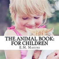 The Animal Book: For Children