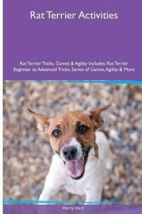 Rat Terrier Activities Rat Terrier Tricks, Games & Agility. Includes