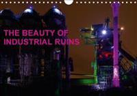 The Beauty of Industrial Ruins 2017