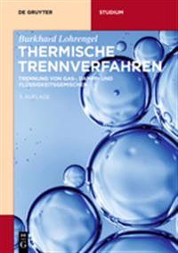 Thermische Trennverfahren: Trennung Von Gas-, Dampf- Und Flüssigkeitsgemischen