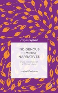 Indigenous Feminist Narratives