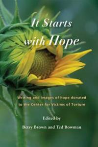 It Starts with Hope: Writing and Images of Hope Donated to the Center for Victims of Torture